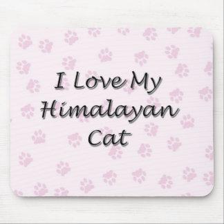 I Love My Himalayan Cat Mouse Pad
