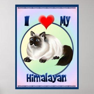 I Love My Himalayan Print print
