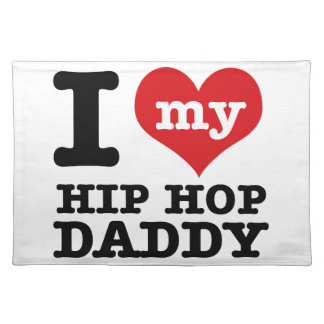 I love my Hip hop Daddy Placemats