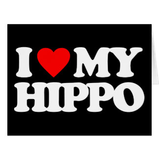 I LOVE MY HIPPO GREETING CARDS