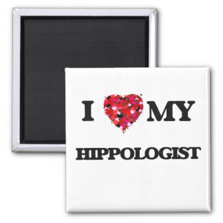 I love my Hippologist 2 Inch Square Magnet