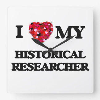 I love my Historical Researcher Square Wall Clocks
