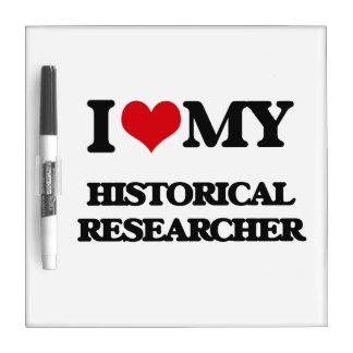 I love my Historical Researcher Dry Erase Whiteboard