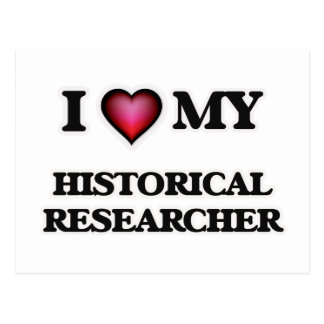 I love my Historical Researcher Postcard