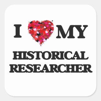 I love my Historical Researcher Square Sticker