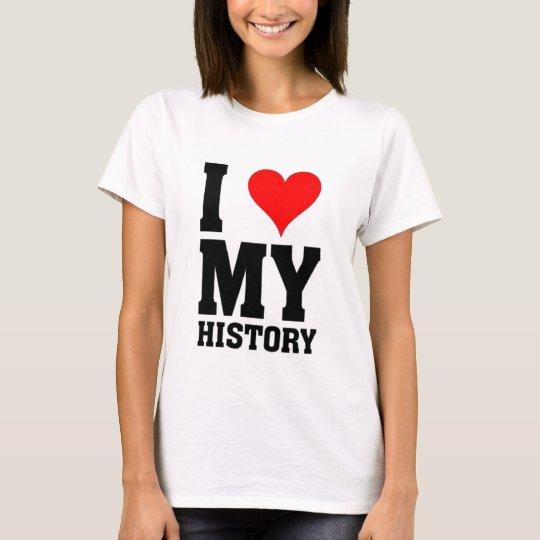 I love my History T-Shirt