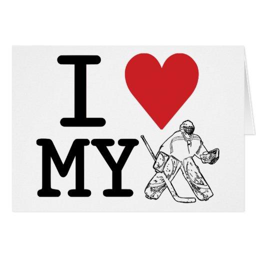 I Love My Hockey Goalie Greeting Card