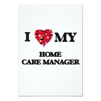 I love my Home Care Manager 3.5x5 Paper Invitation Card