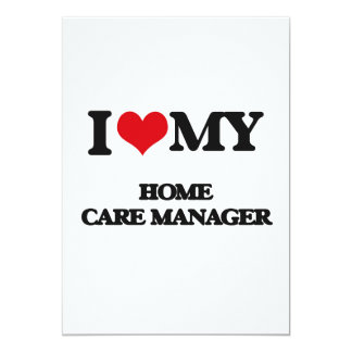I love my Home Care Manager 5x7 Paper Invitation Card