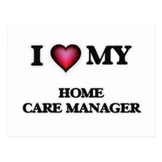 I love my Home Care Manager Postcard
