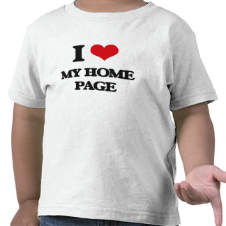 I Love My Home Page Tshirts