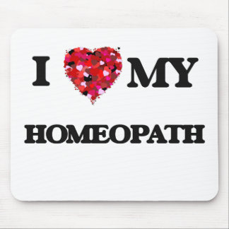 I love my Homeopath Mouse Pad