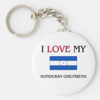 I Love My Honduran Girlfriend Keychain
