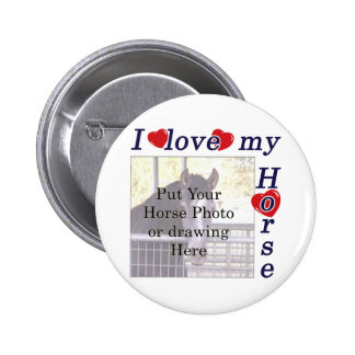 I love my Horse: Add your Photo or Text Pin