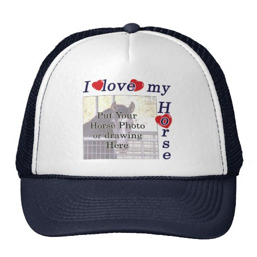 I love my Horse: Add your Photo or Text Trucker Hat