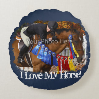 I Love My Horse Photo Template Round Pillow
