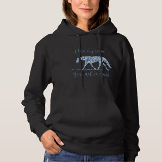 I Love my Horse - You Not So Much-Blue Floral Hoodie