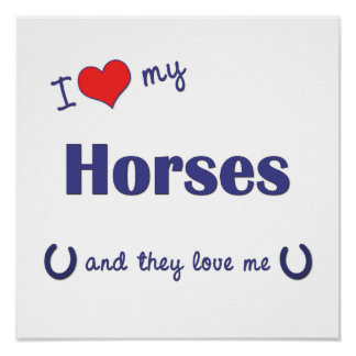 I Love My Horses (Multiple Horses) Poster