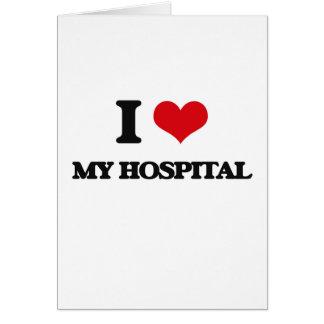 I Love My Hospital Card