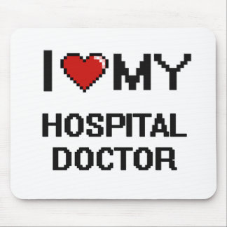 I love my Hospital Doctor Mouse Pad