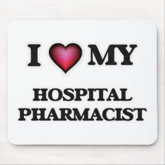 I love my Hospital Pharmacist Mouse Pad