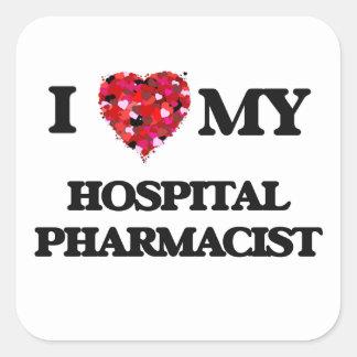 I love my Hospital Pharmacist Square Sticker