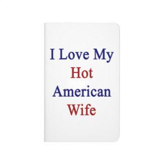 I Love My Hot American Wife Journal