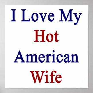I Love My Hot American Wife Print