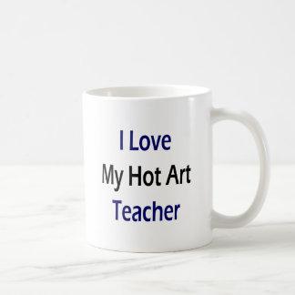I Love My Hot Art Teacher Coffee Mug