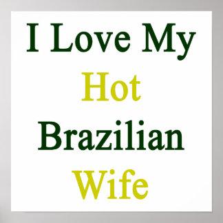 I Love My Hot Brazilian Wife Posters