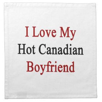 I Love My Hot Canadian Boyfriend Napkin