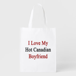 I Love My Hot Canadian Boyfriend Reusable Grocery Bag
