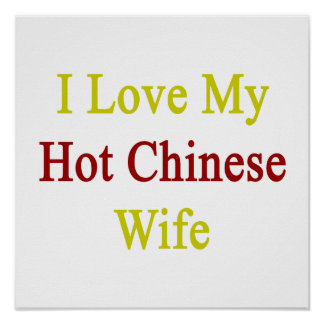 I Love My Hot Chinese Wife Poster
