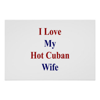 I Love My Hot Cuban Wife Poster