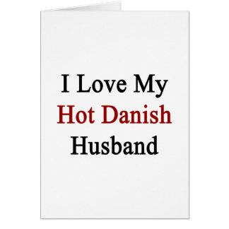 I Love My Hot Danish Husband Card