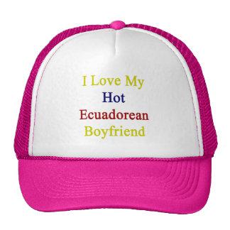 I Love My Hot Ecuadorean Boyfriend Trucker Hat