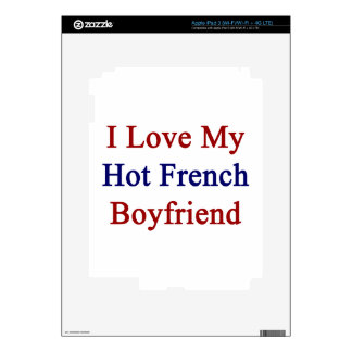 I Love My Hot French Boyfriend Decals For iPad 3