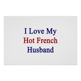 I Love My Hot French Husband Poster