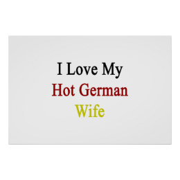 I Love My Hot German Wife Poster