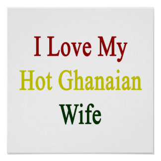 I Love My Hot Ghanaian Wife Poster