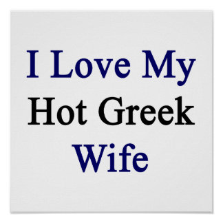 I Love My Hot Greek Wife Poster