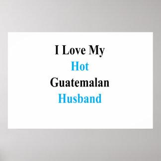 I Love My Hot Guatemalan Husband Poster