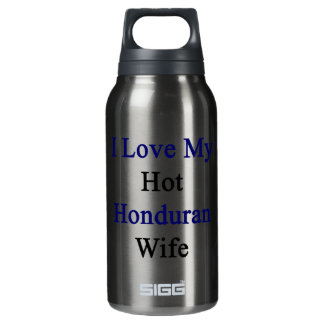 I Love My Hot Honduran Wife 10 Oz Insulated SIGG Thermos Water Bottle