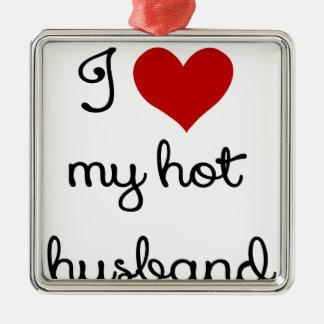 I LOVE MY HOT HUSBAND.png Metal Ornament