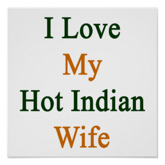 I Love My Hot Indian Wife Poster