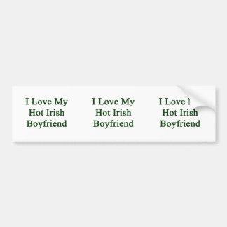 I Love My Hot Irish Boyfriend Bumper Sticker