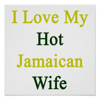 I Love My Hot Jamaican Wife Posters