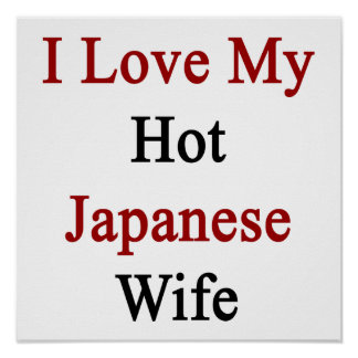 I Love My Hot Japanese Wife Posters