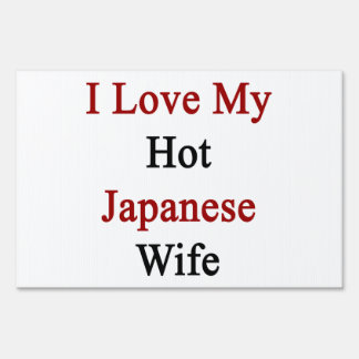 I Love My Hot Japanese Wife Sign