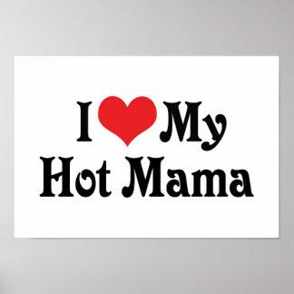 I Love My Hot Mama Poster